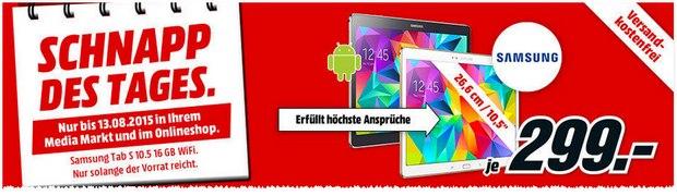 Media Markt Schnapp des Tages Werbung vom 13.8.2015: Samsung Galaxy Tab S 10.5 für 299 €