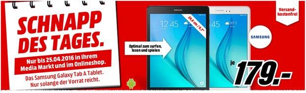 Media Markt Schnapp des Tages Werbung bis morgen, 25.4.2016 (Montag) mit Samsung Galaxy Tab A (Tablet) für 179 €